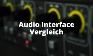 Audio Interface Vergleich