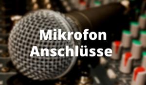 Mikrofon Anschlüsse