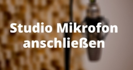 Studio Mikrofon anschließen