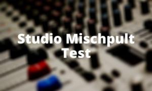 Studio Mischpult Test