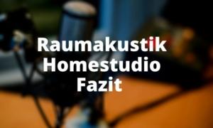 Raumakustik Homestudio Fazit